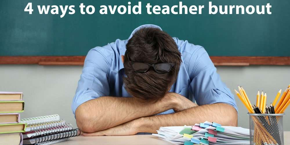 4 Ways to Avoid Teacher Burnout | Clarendon Learning